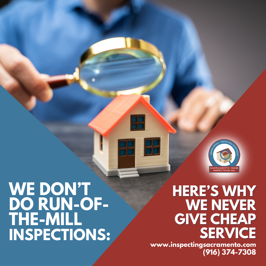 Sacramento Home Inspections We Don't Do Run-Of-The-Mill Inspections_ Here's Why We Never Give Cheap Service