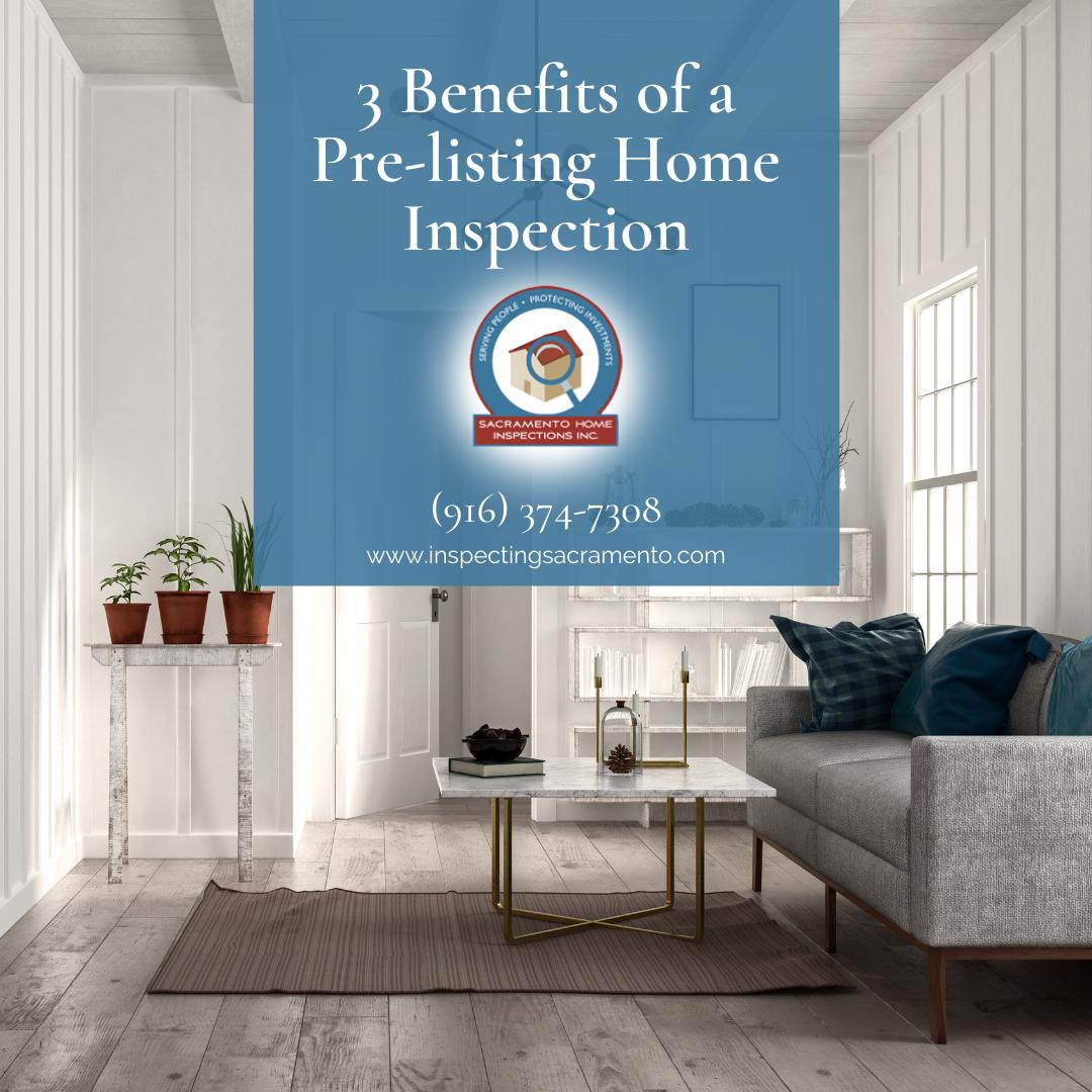 Sacramento Home Inspections 3 Benefits of a Pre-listing Home Inspection