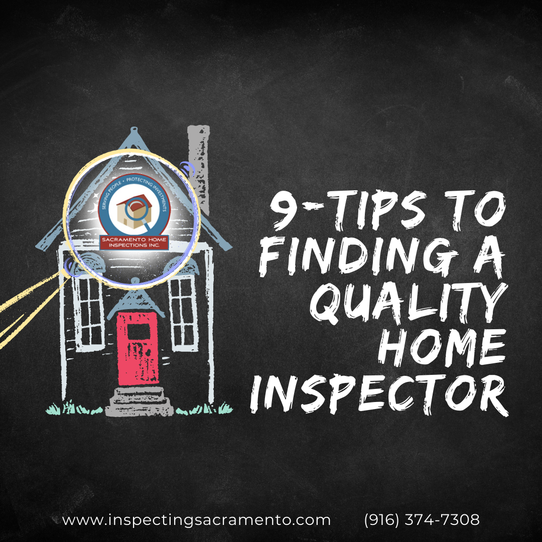 Sacramento Home Inspections 9-Tips To Finding A Quality Home Inspector