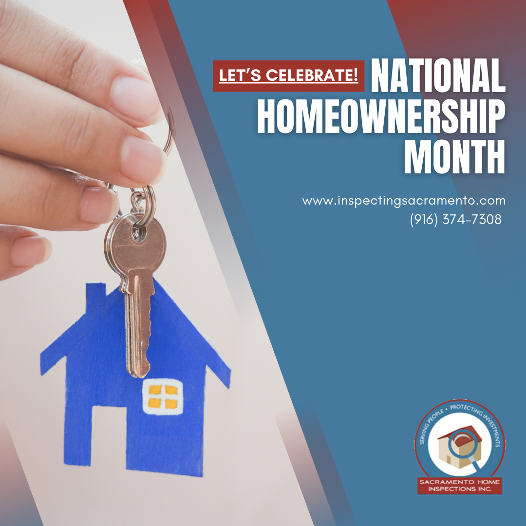 Sacramento Home Inspections Let's Celebrate! National Homeownership Month
